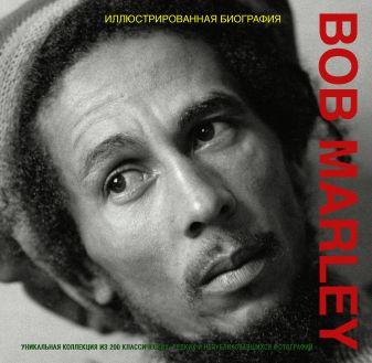 Андерсен М. - Bob Marley. Иллюстрированная биография обложка книги