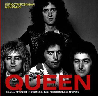 Хилл Т. - Queen. Иллюстрированная биография обложка книги