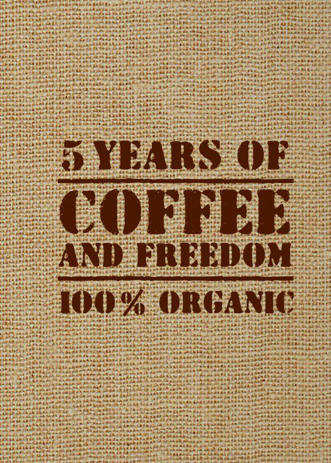5 YEARS OF COFFEE AND FREEDOM (мешковина)