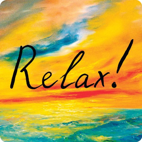Relax!