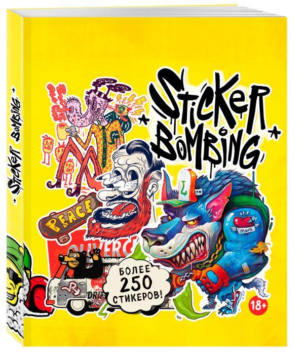Sticker Bombing. 250 ярких стикеров от самых популярных дизайнеров