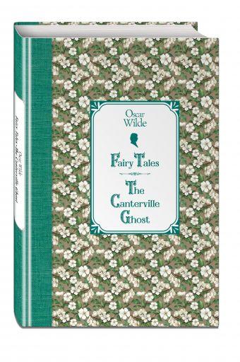 Сказки. Кентервильское привидение = Fairy Tales. The Canterville Ghost Оскар Уайльд