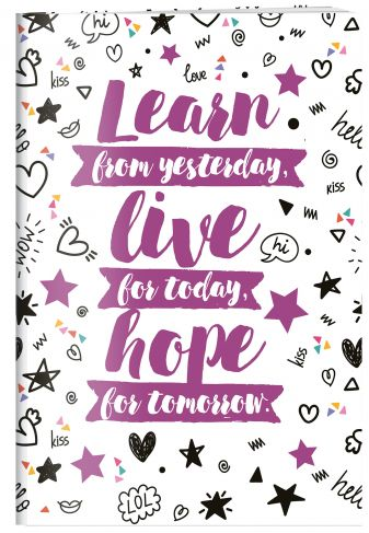 Learn from yesterday, live for today, hope for tomorrow. Тетрадь студенческая (А4, 40л., УФ-лак)