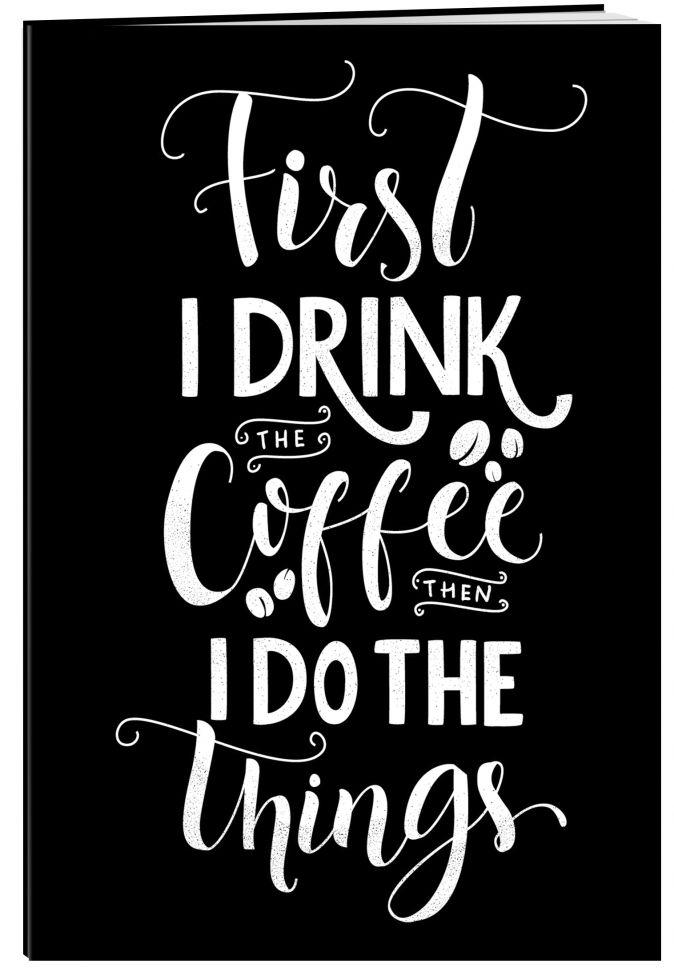 First I drink the coffee. Тетрадь (А5, 48 л., УФ-лак, накидки)