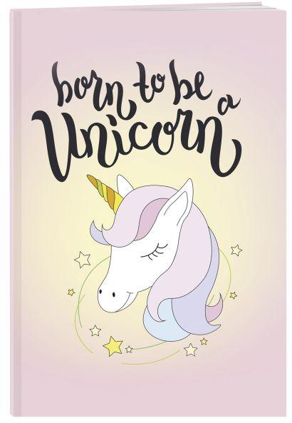 Тетрадь общая. Born to be a unicorn (А5, 48 л., мягкая обложка) - фото 1