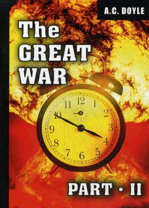 Doyle A.C. The Great War. Part 2 = Первая мировая война. Часть 2: на англ.яз александр медяков первая мировая война на почтовых открытках world war i in postcards эксклюзивный подарочный комплект из 4 книг