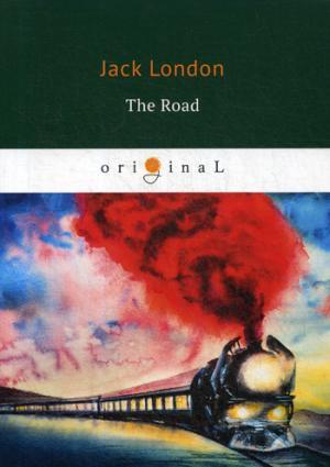 The Road = Дорога: на англ.яз London J.