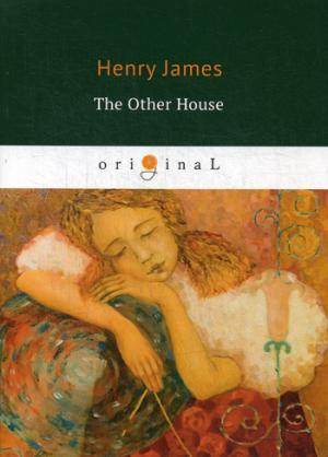 The Other House = Другой дом: на англ.яз James H.