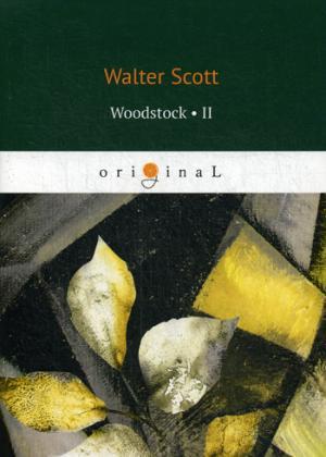 Woodstock 2 = Вудсток 2: на англ.яз Scott W.