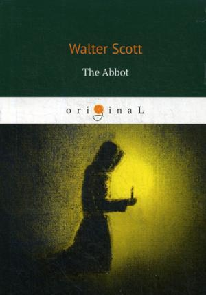 The Abbot = Аббат: на англ.яз Scott W.