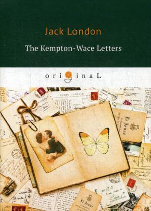 The Kempton-Wace Letters = Письма Кемптона-Уэйса: на англ.яз London J.