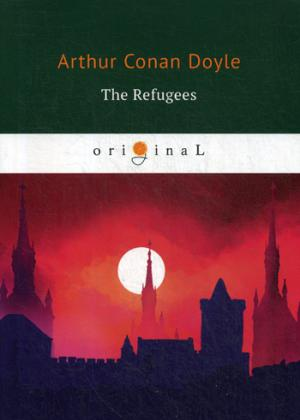 The Refugees = Изгнанники: на англ.яз Doyle A.C.