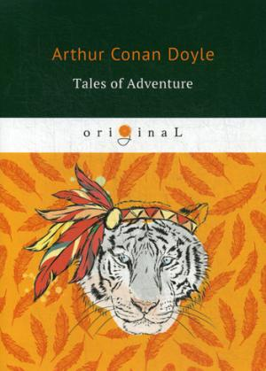 Tales of Adventure = Рассказы о приключениях: на англ.яз Doyle A.C.