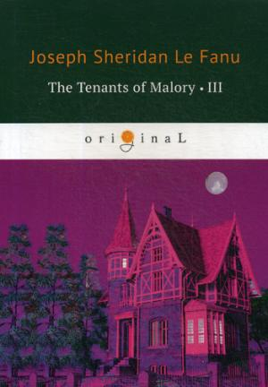 The Tenants of Malory 3 = Арендаторы Малори 3: на англ.яз Le Fanu J.S.