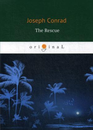 The Rescue = Спасение: роман на англ.яз Conrad J.