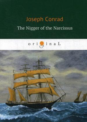 Conrad J. The Nigger of the Narcissus = Негр с Нарцисса: роман на англ.яз conrad j the nigger of the narcissus