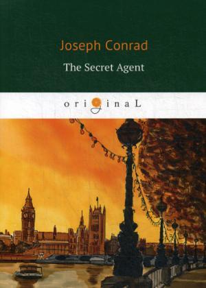 The Secret Agent = Секретный агент: роман на англ.яз Conrad J.