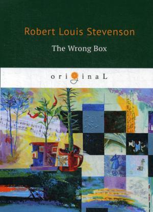 The Wrong Box = Несусветный багаж: на англ.яз Stevenson R.L.