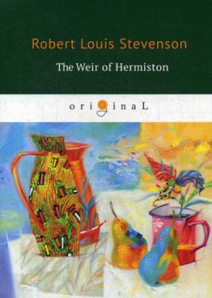 Stevenson R.L. The Weir Hermison = Уир Гермистон: на англ.яз arabella weir the real me is thin
