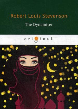 The Dynamiter = Динамитчик: на англ.яз Stevenson R.L.