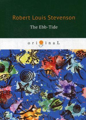 The Ebb-Tide = Морской Отлив: на англ.яз Stevenson R.L.