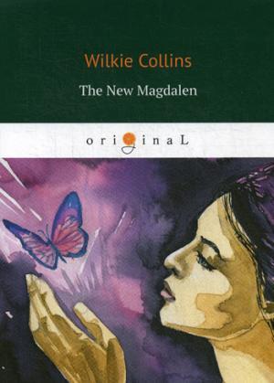 The New Magdalen = Новая магдалена: на англ.яз Collins W.