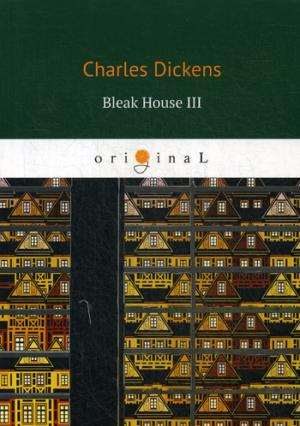 Dickens C. Bleak House III = Холодный дом 3: роман на англ.яз thomas wardlaw taylor the statutes and orders relating to the practice and jurisdiction of the court of chancery and of the court of error and appeal microform