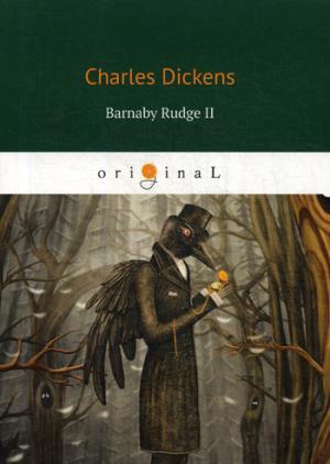 Barnaby Rudge II = Барнеби Радж 2: на англ.яз Dickens C.