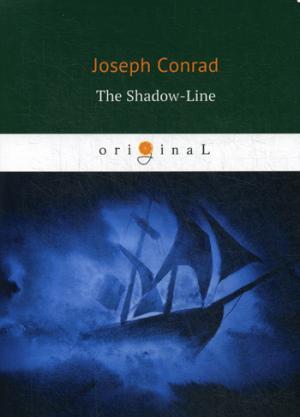 The Shadow-Line = Теневая линия: роман на англ.яз Conrad J.