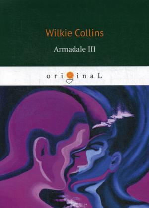 Collins W. Armadale III = Армадейл 3: на англ.яз armadale i