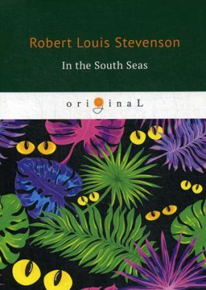 цена на Stevenson R.L. In the South Seas = В Южных Морях: на англ.яз