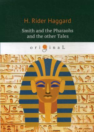 Smith and the Pharaohs and other Tales = Суд фараонов: на англ.яз Haggard H.R.