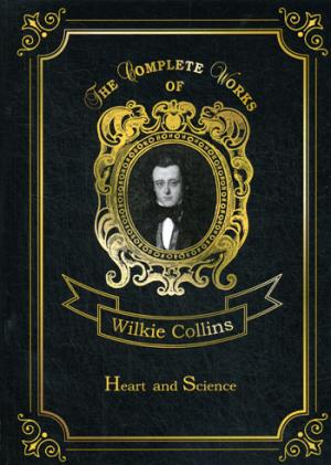 Heart And Science = Сердце и наука: на англ.яз Collins W.