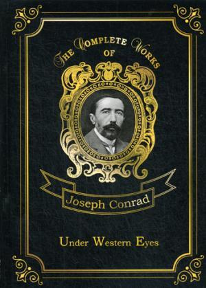 Under Western Eyes = На взгляд запада: на англ.яз Conrad J.
