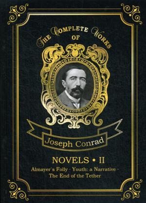 Conrad J. Novels 2 = Новеллы 2: Каприз Олмейера, Юность и Конец троса: на англ.яз conrad j almayers folly