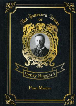 Pearl Maiden = Жемчужина Востока: на англ.яз Haggard H.R.