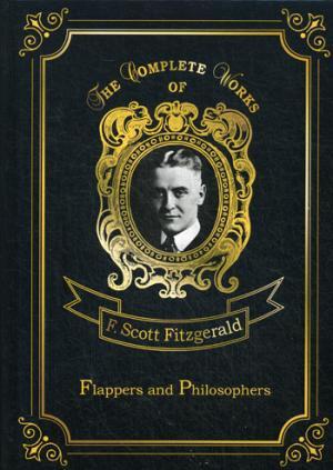 Flappers and Philosophers = Сборник рассказов. Эмансипированные и глубокомысленные: на англ.яз Fitzgerald F.S.