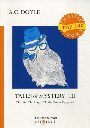Tales of Mystery 3 = Сборник рассказов 3: на англ.яз Doyle A.C.