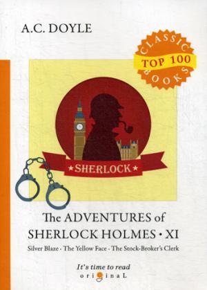 The Adventures of Sherlock Holmes XI = Приключения Шерлока Холмса XI: на англ.яз Doyle A.C.