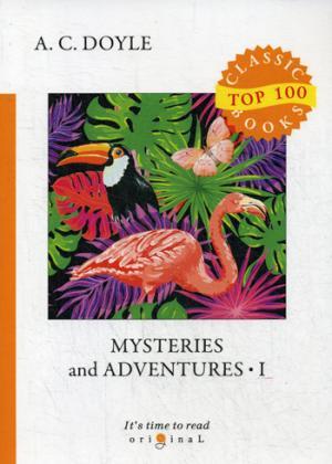 Mysteries and Adventures 1 = Тайны и приключения 1: на англ.яз Doyle A.C.