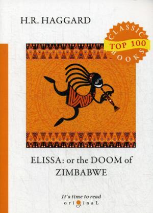 Elissa: or The Doom of Zimbabwe = Элисса: на англ.яз Haggard H.R.