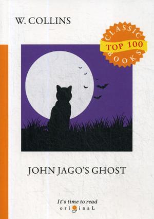цена Collins W. John Jago's Ghost = Призрак Джона Джаго: на англ.яз онлайн в 2017 году