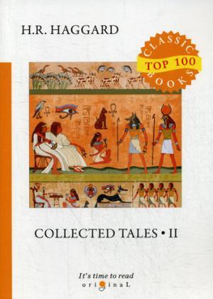 Collected Tales 2 = Сборник рассказов 2: на англ.яз Haggard H.R.
