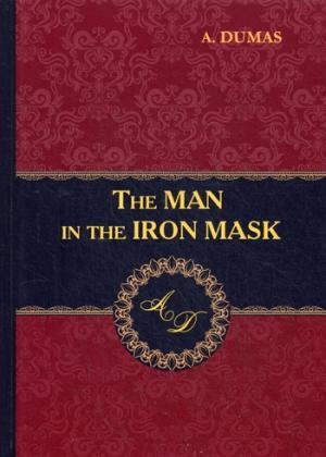The Man in the Iron Mask = Человек в железной маске: роман на англ.яз Dumas A.
