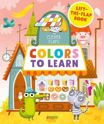 English Books. Colors To Learn (Учим цвета. Книжка с клапанами)
