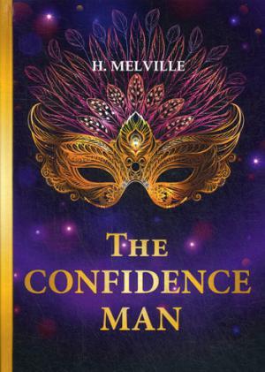 цена Melville H. The Confidence Man = Искуситель: роман на англ.яз онлайн в 2017 году