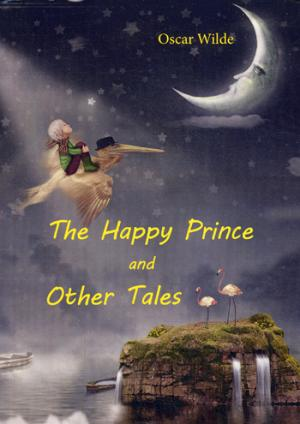 The Happy Prince and Other Tales = Счастливый принц и другие сказки: на англ.яз ( Wilde O.  )