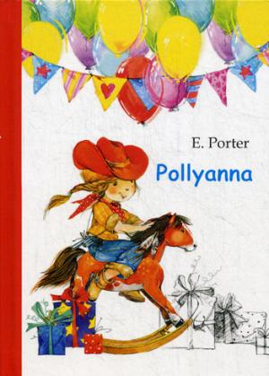 Pollyanna = Поллианна: роман на англ.яз ( Porter E.  )