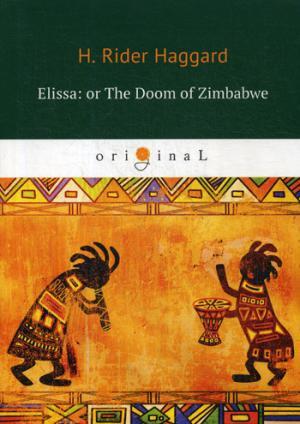 цена Haggard H.R. Elissa: or The Doom of Zimbabwe = Элисса, или гибель Зимбое: на англ.яз онлайн в 2017 году