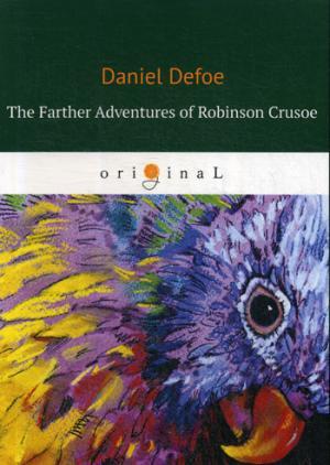Defoe D. The Farther Adventures of Robinson Crusoe= Дальнейшие приключения Робинзона Крузо: на англ.яз defoe d robinson crusoe activity book
